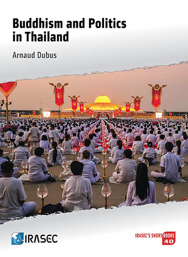 Dubus Arnaud Buddhism and politics in Thailand
