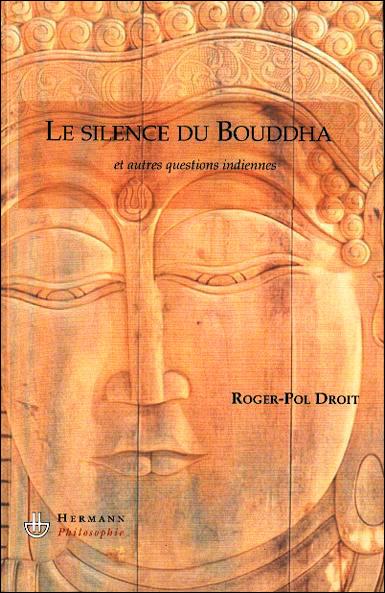 Droit Roger Pol le silence du bouddha